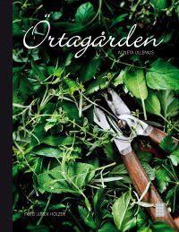 Boken Örtagården skriver mycket inspirerande om odling av kryddväxter