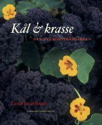 Boken Kål & krasse av Lena Israelsson lyfter grönsakslandet till nya estetiska höjder.